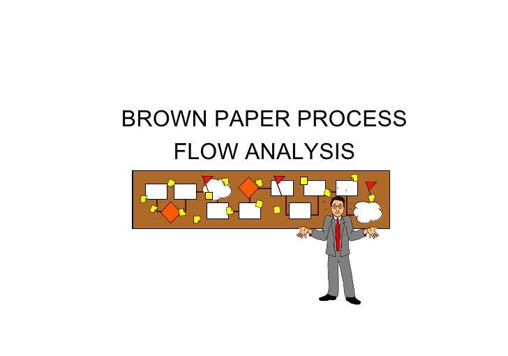 BROWN PAPER PROCESS    FLOW ANALYSIS