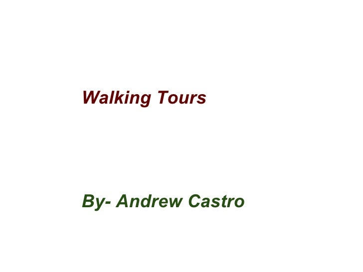 Walking Tours   By Andrew Castro