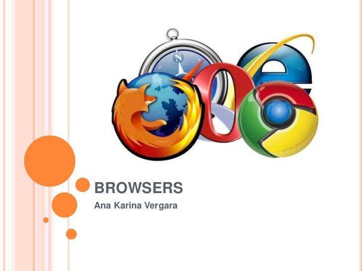 BROWSERS<br />Ana Karina Vergara<br />