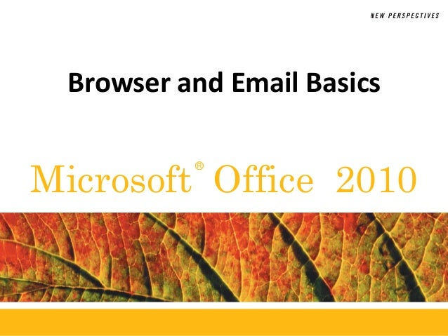 ®Microsoft Office 2010Browser and Email Basics