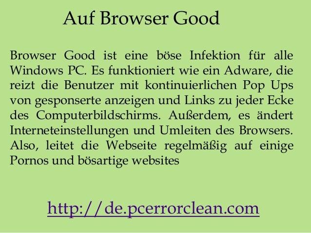 Auf Browser Good Browser Good ist eine böse Infektion für alle Windows PC. Es funktioniert wie ein Adware, die reizt die B...