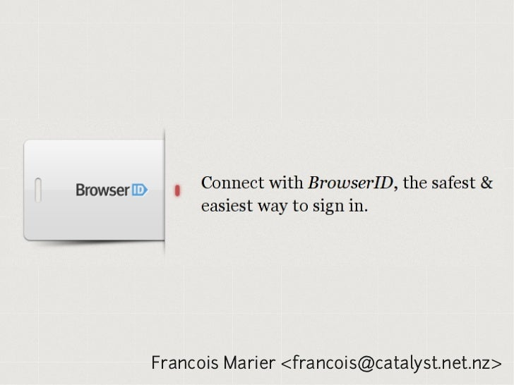 BrowserID: Distributed Identity in the Browser