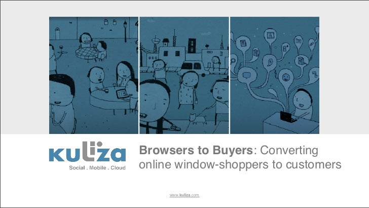 Browsers to Buyers: Convertingonline window-shoppers to customers     www.kuliza.com