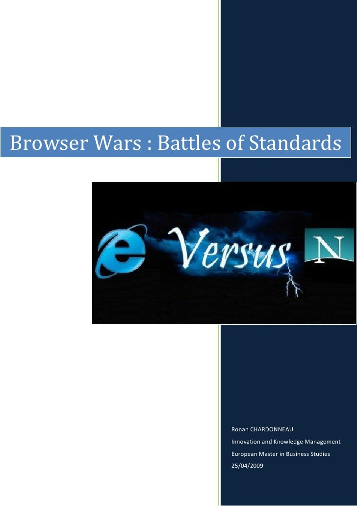 Browser Wars : Battles of Standards                            Ronan CHARDONNEAU                        Innovation and Kno...