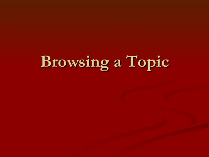 Browsing a Topic