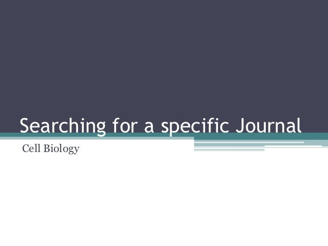 Searching for a specific JournalCell Biology