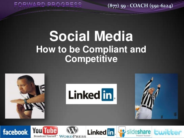 (877) 59 - COACH (592-6224)  Social Media How to be Compliant and Competitive