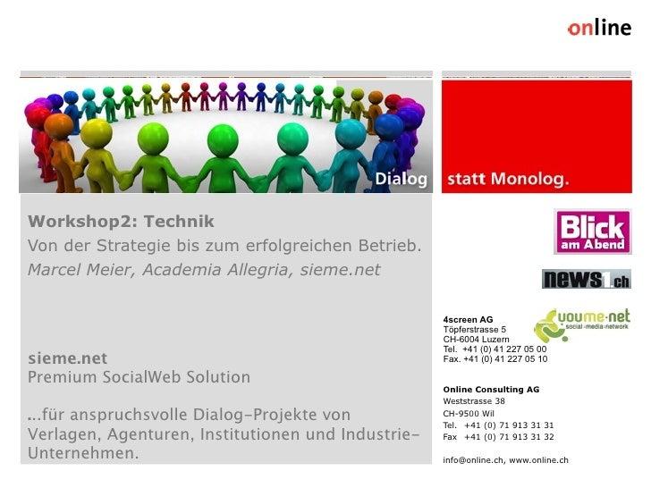 Workshop2: Technik Von der Strategie bis zum erfolgreichen Betrieb. Marcel Meier, Academia Allegria, sieme.net            ...