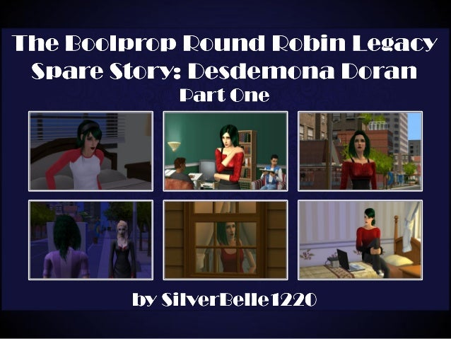Boolprop Round Robin Legacy Spare Story - Desdemona Doran Part One