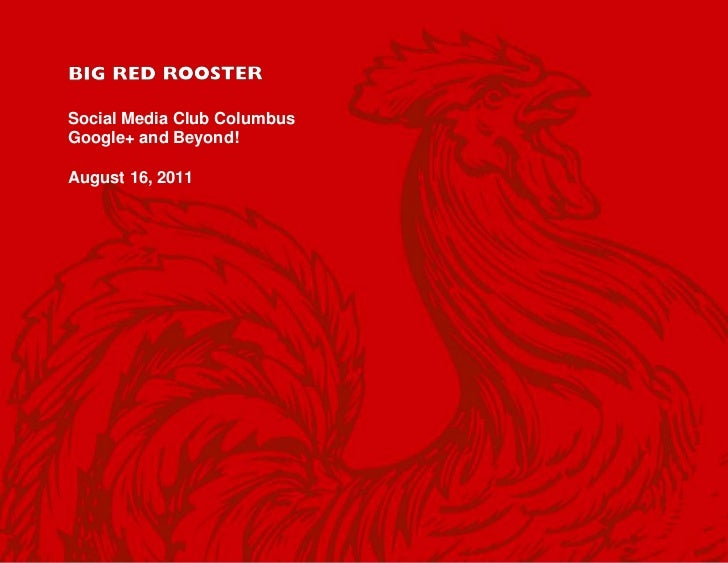 Google+ and Beyond (Big Red Rooster)