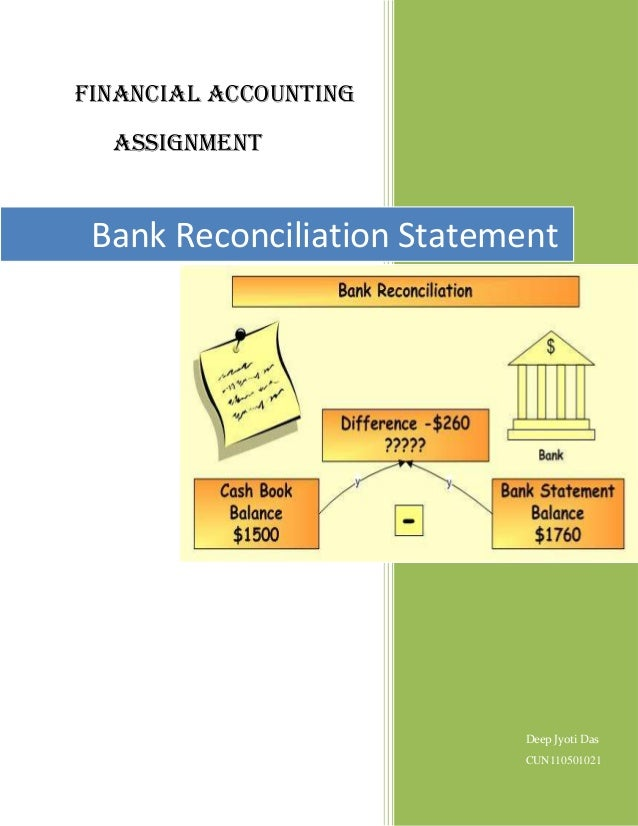 Financial Accounting  Assignment Bank Reconciliation Statement                           Deep Jyoti Das                   ...