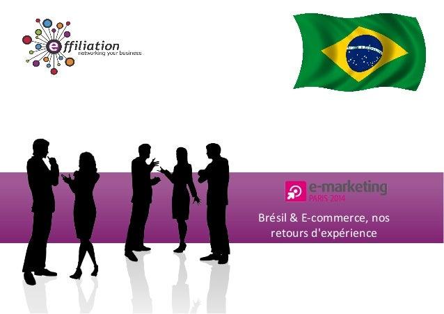 Brésil & E-commerce, nos retours d'expérience