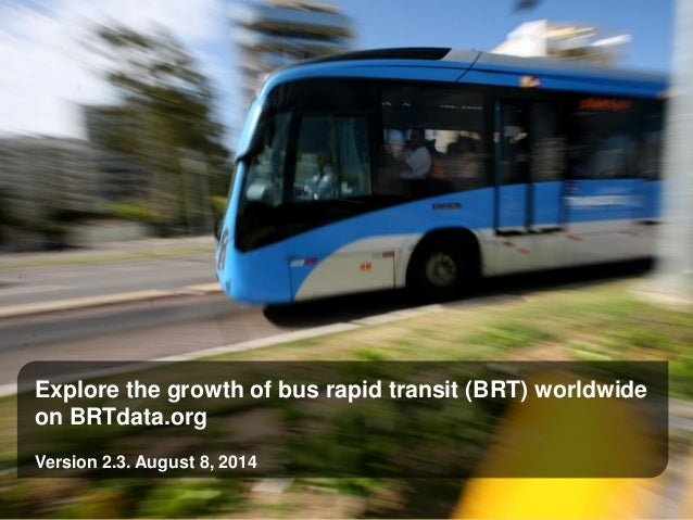 Explore the growth of bus rapid transit (BRT) worldwide on BRTdata.org