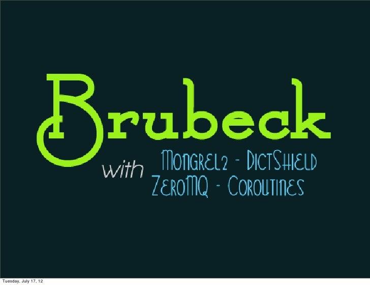 Brubeck: Overview