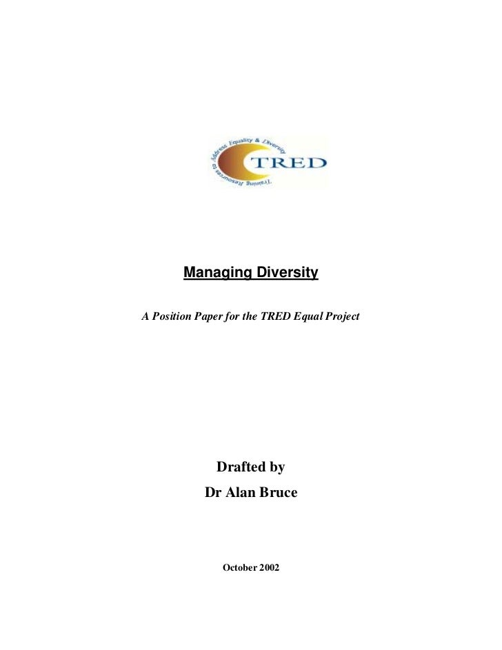 Managing DiversityA Position Paper for the TRED Equal Project              Drafted by            Dr Alan Bruce            ...
