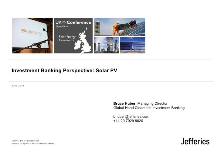 Investment Banking Perspective: Solar PV  June 2010                                                                    Bru...