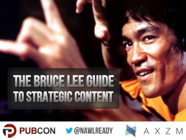 The Bruce Lee Guide to Strategic Content