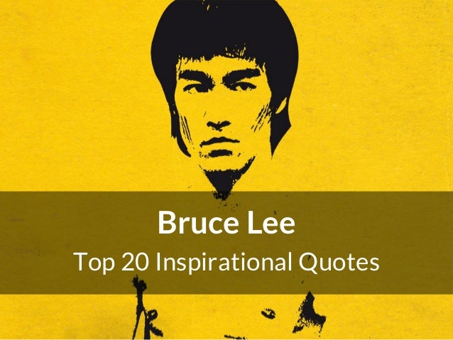 Bruce Lee Top 20 Inspirational Quotes