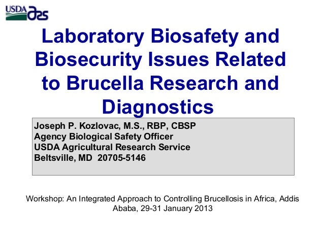 Laboratory biosafety and biosecurity I\issues related to Brucella research and diagnostics