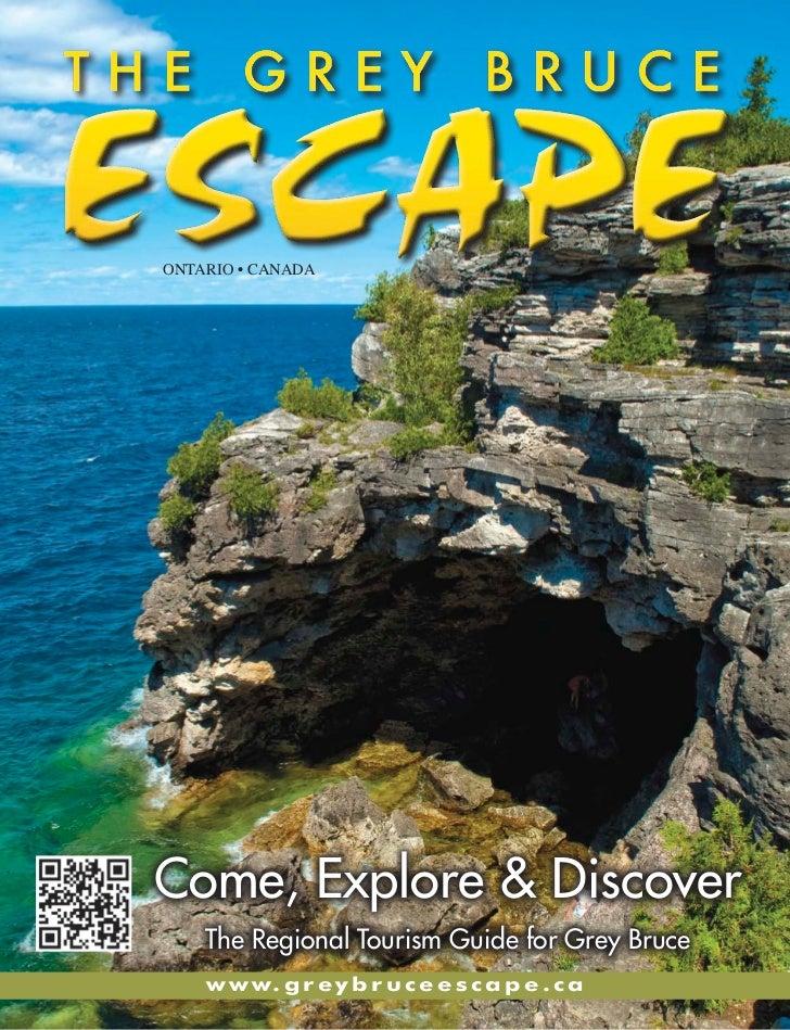 ONTARIO • CANADACome, Explore & Discover    The Regional Tourism Guide for Grey Bruce    w w w. g r e y b r u c e e s c a ...
