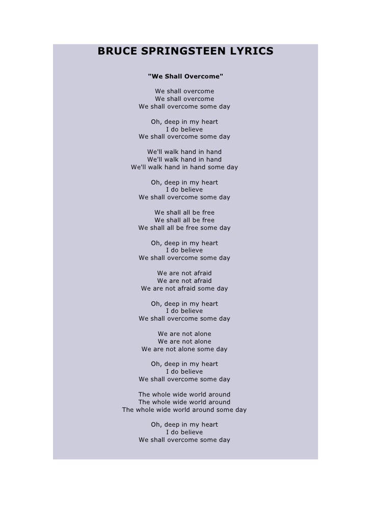 "BRUCE SPRINGSTEEN LYRICS            ""We Shall Overcome""             We shall overcome            We shall overcome        ..."