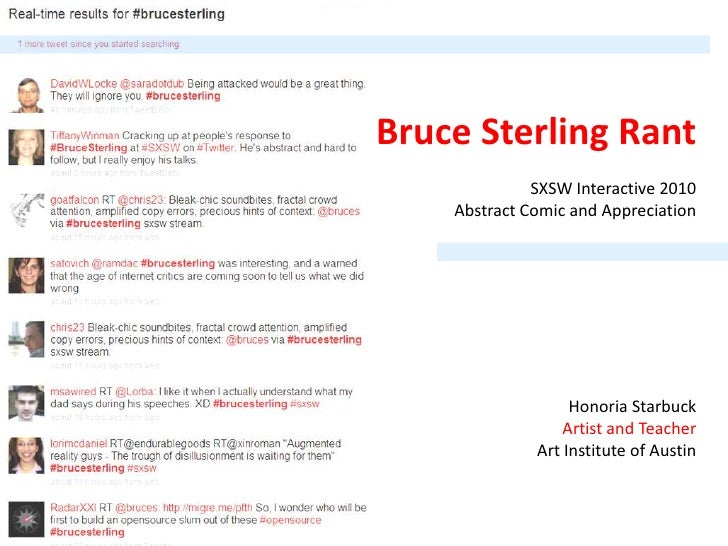 Bruce Sterling Rant<br />SXSW Interactive 2010 Abstract Comic and Appreciation<br />Honoria Starbuck<br />Artist and Teach...