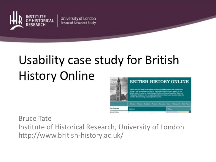 Usability case study for British History Online<br />Bruce Tate<br />Institute of Historical Research, University of Londo...
