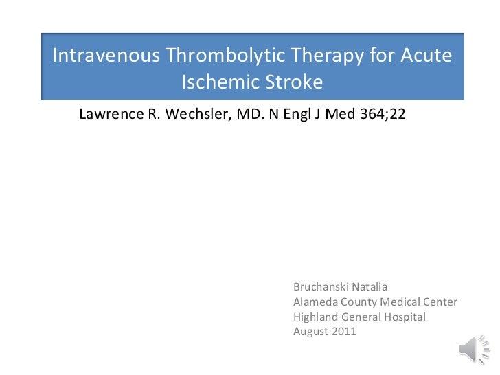<ul><li>Lawrence R. Wechsler, MD. N Engl J Med 364;22 </li></ul>Bruchanski Natalia Alameda County Medical Center Highland ...
