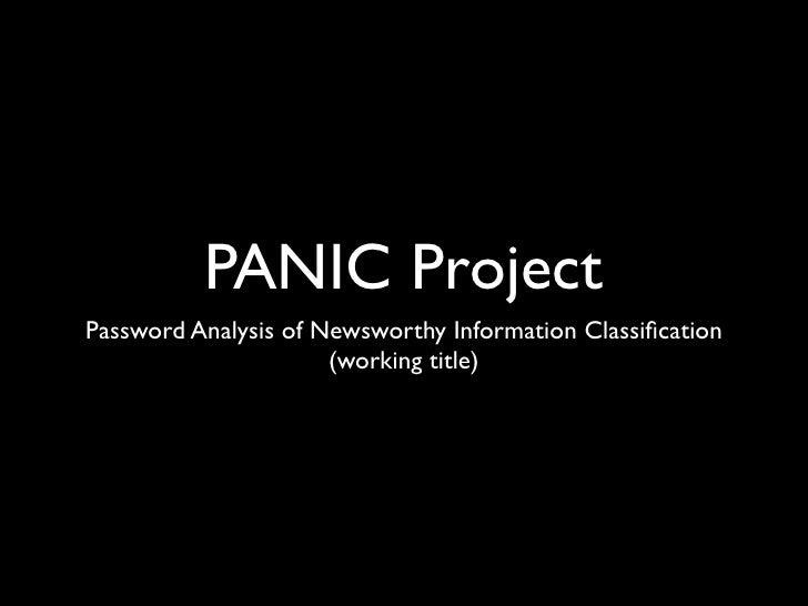 PANIC ProjectPassword Analysis of Newsworthy Information Classification                      (working title)