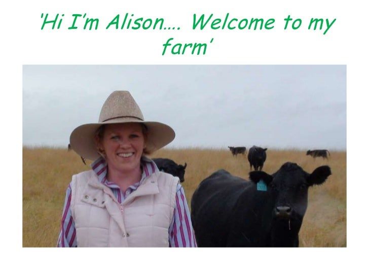 'Hi I'm Alison…. Welcome to my farm'<br />