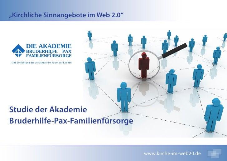 """""""Kirchliche Sinnangebote im Web 2.0""""                DIE AKADEMIE             BRUDERHILFE PAX             FAMILIENFÜRSORGE ..."""