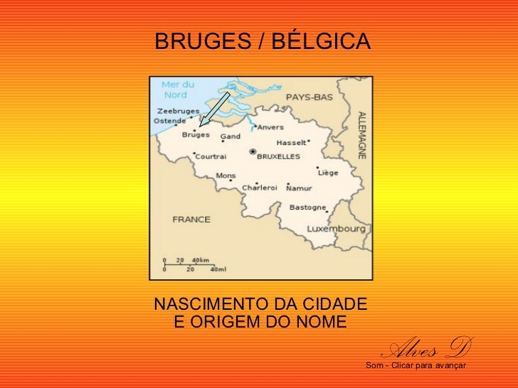 BRUGES / BÉLGICA NASCIMENTO DA CIDADE E ORIGEM DO NOME Alves D Som - Clicar para avançar