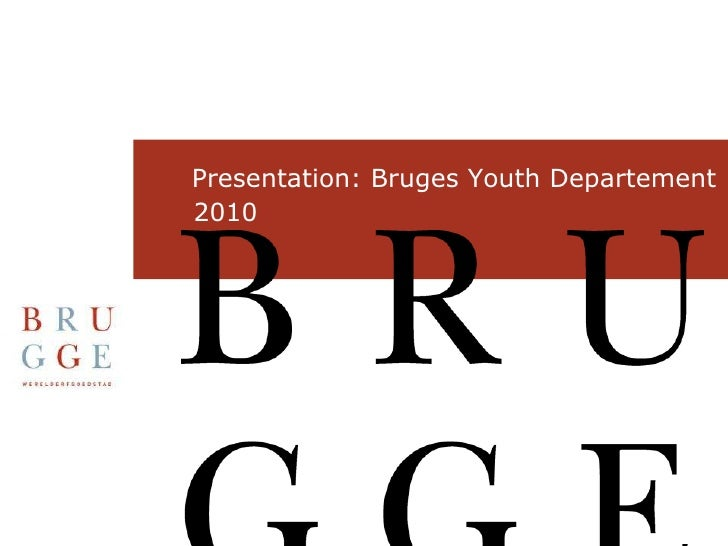 Presentation: Bruges Youth Departement       2010 <br />