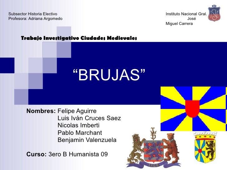 """ BRUJAS"" Nombres:  Felipe Aguirre Luis Iván Cruces Saez Nicolas Imberti Pablo Marchant Benjamin Valenzuela Curso:  3ero B..."