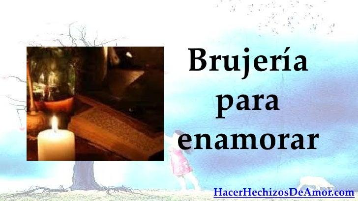 Brujería   paraenamorar  HacerHechizosDeAmor.com