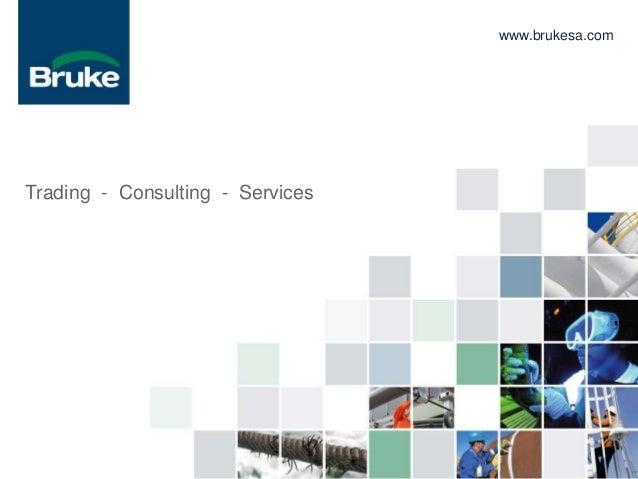 www.brukesa.comTrading - Consulting - Services