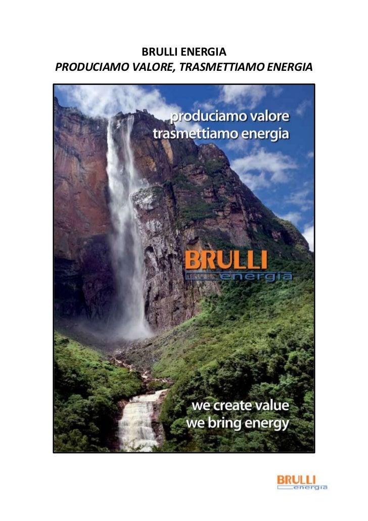BRULLI ENERGIAPRODUCIAMO VALORE, TRASMETTIAMO ENERGIA