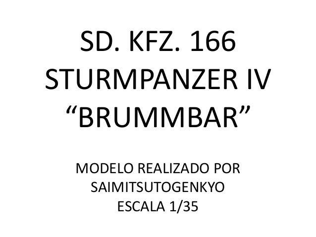 """SD. KFZ. 166STURMPANZER IV """"BRUMMBAR"""" MODELO REALIZADO POR  SAIMITSUTOGENKYO     ESCALA 1/35"""