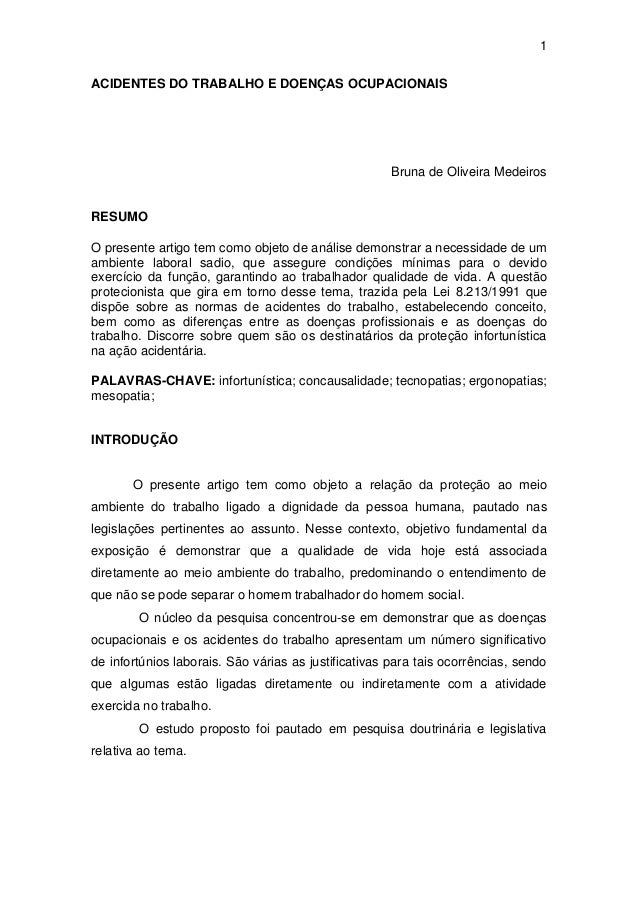 1 ACIDENTES DO TRABALHO E DOENÇAS OCUPACIONAIS Bruna de Oliveira Medeiros RESUMO O presente artigo tem como objeto de anál...