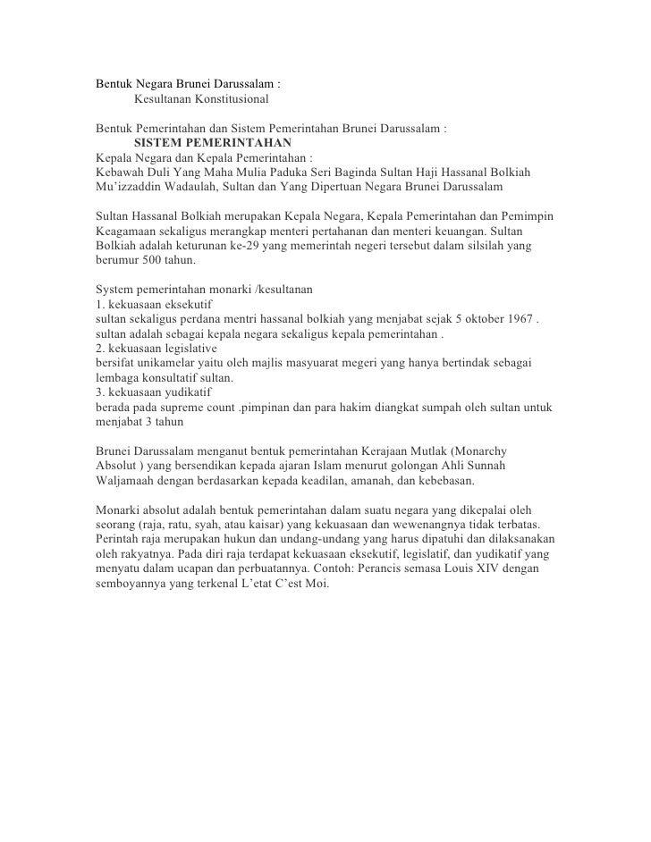Bentuk Negara Brunei Darussalam :       Kesultanan Konstitusional  Bentuk Pemerintahan dan Sistem Pemerintahan Brunei Daru...