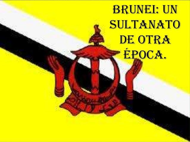 Brunei: Un Sultanato de otra época.