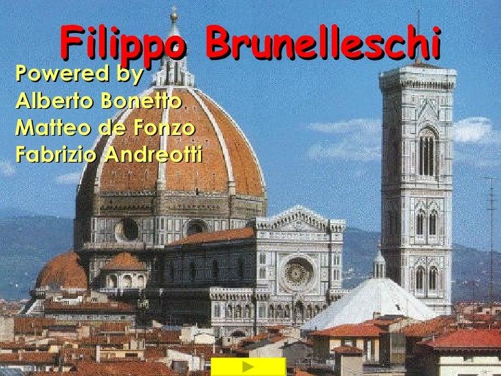 Filippo BrunelleschiPowered byAlberto BonettoMatteo de FonzoFabrizio Andreotti