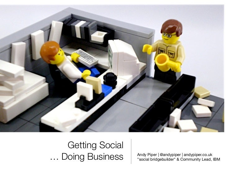"Getting Social… Doing Business    Andy Piper | @andypiper | andypiper.co.uk                    ""social bridgebuilder"" & Co..."