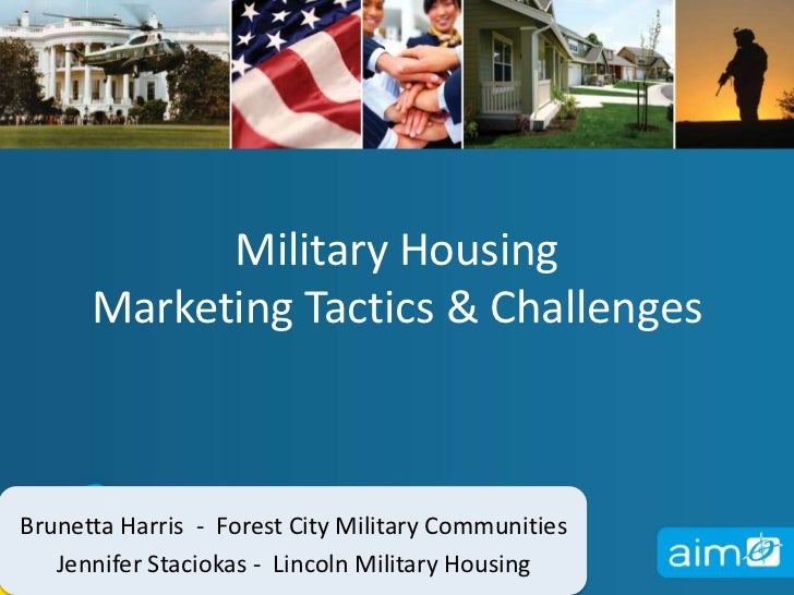Military Housing Marketing Tactics & Challenges<br />Brunetta Harris  -  Forest City Military Communities<br />Jennifer St...