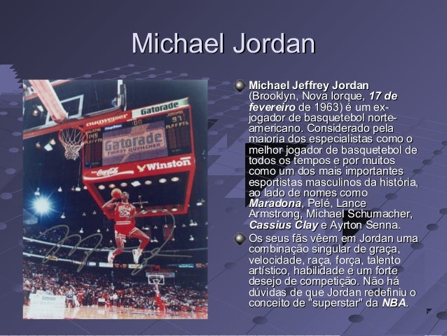 Michael JordanMichael Jordan Michael Jeffrey JordanMichael Jeffrey Jordan (Brooklyn, Nova Iorque,(Brooklyn, Nova Iorque, 1...