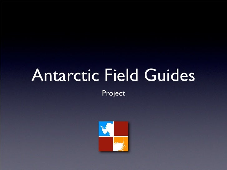 Antarctic Field Guides          Project