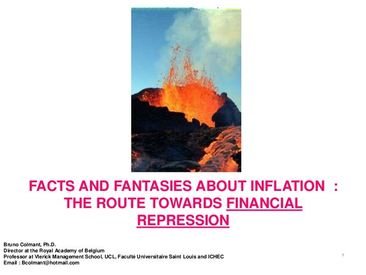 of :1         FACTS AND FANTASIES ABOUT INFLATION :             THE ROUTE TOWARDS FINANCIAL                     REPRESSION...
