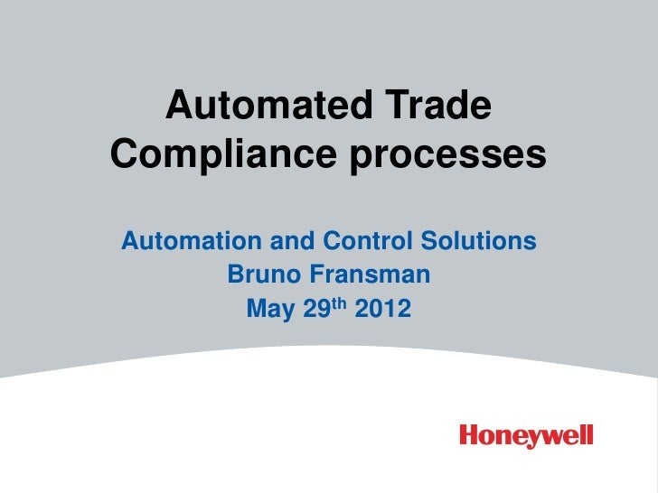 Automated TradeCompliance processesAutomation and Control Solutions       Bruno Fransman         May 29th 2012