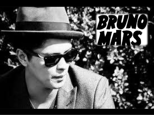 Name: Peter Gene HernandezStage name: Bruno MarsBorn: October 8, 1985. HonoluluSinger-songwriter,record producer anddancer