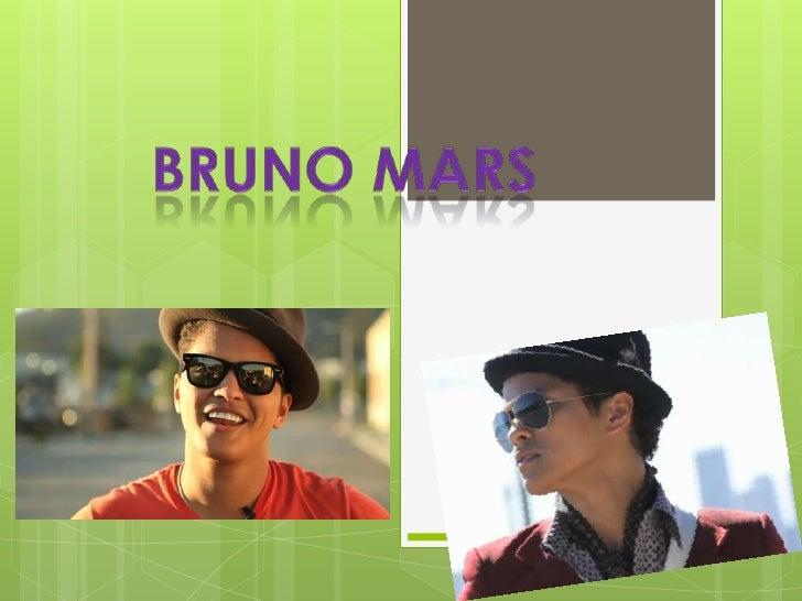 Bruno Mars is the stage name of PeterHernandez Jr., born in Honolulu (Hawaii) onOctober 8, 1986.